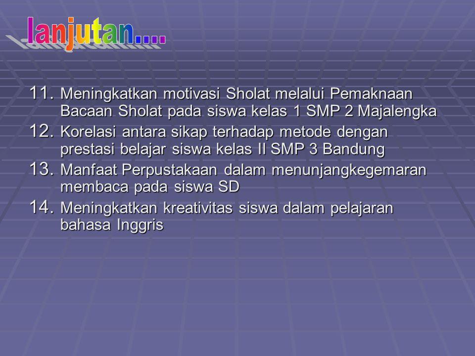 lanjutan.... Meningkatkan motivasi Sholat melalui Pemaknaan Bacaan Sholat pada siswa kelas 1 SMP 2 Majalengka.