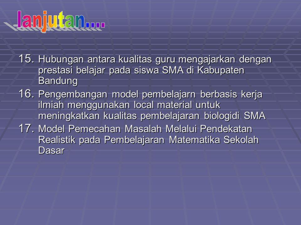 lanjutan.... Hubungan antara kualitas guru mengajarkan dengan prestasi belajar pada siswa SMA di Kabupaten Bandung.