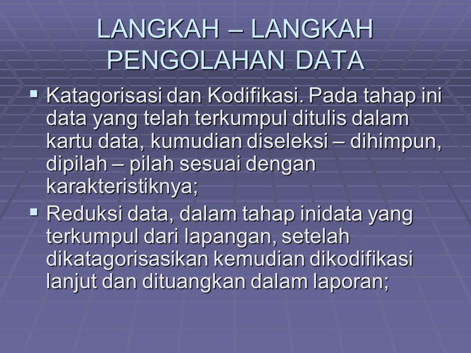 LANGKAH – LANGKAH PENGOLAHAN DATA