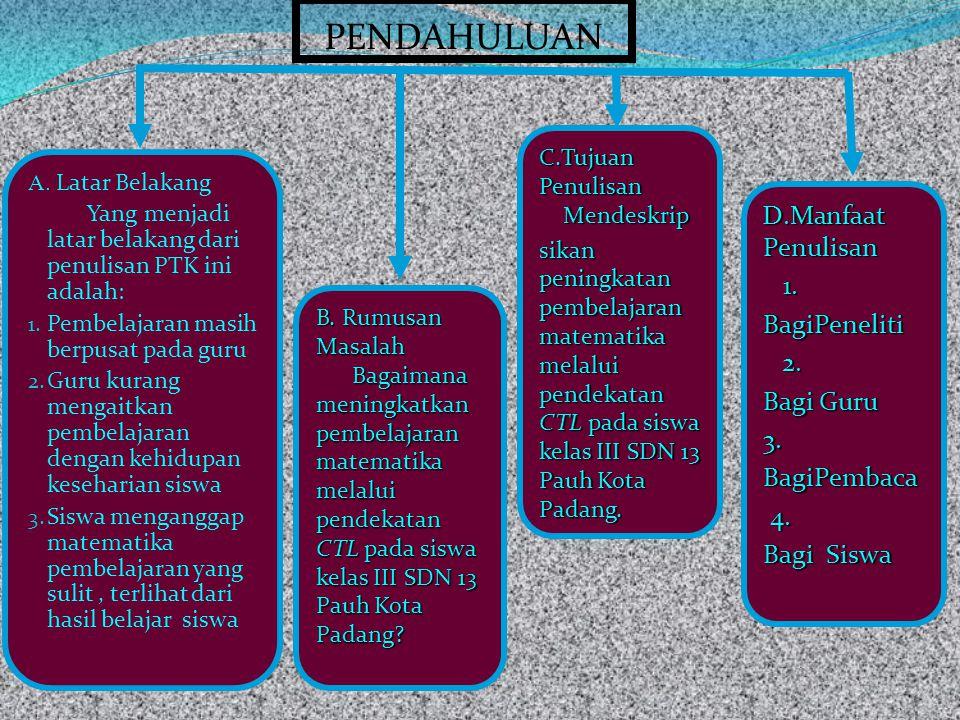 PENDAHULUAN D.Manfaat Penulisan 1. BagiPeneliti 2. Bagi Guru 3.
