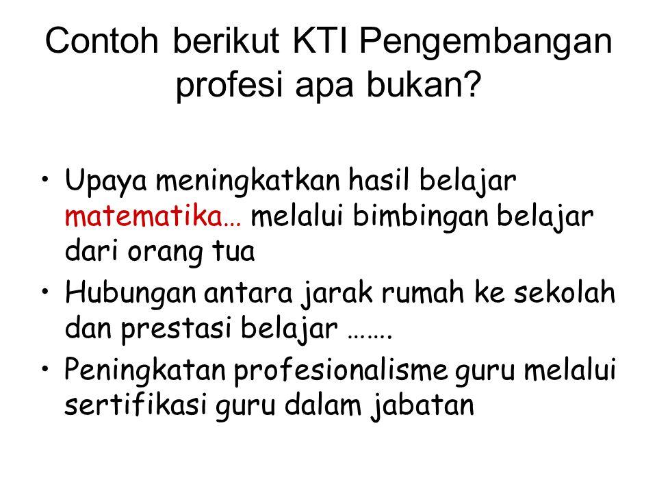 Contoh berikut KTI Pengembangan profesi apa bukan