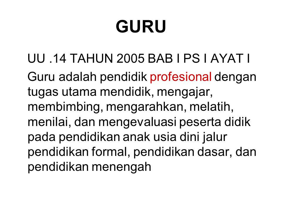 GURU UU .14 TAHUN 2005 BAB I PS I AYAT I
