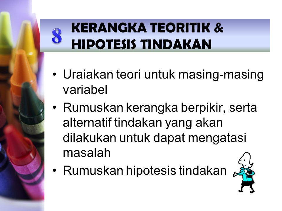 8 KERANGKA TEORITIK & HIPOTESIS TINDAKAN