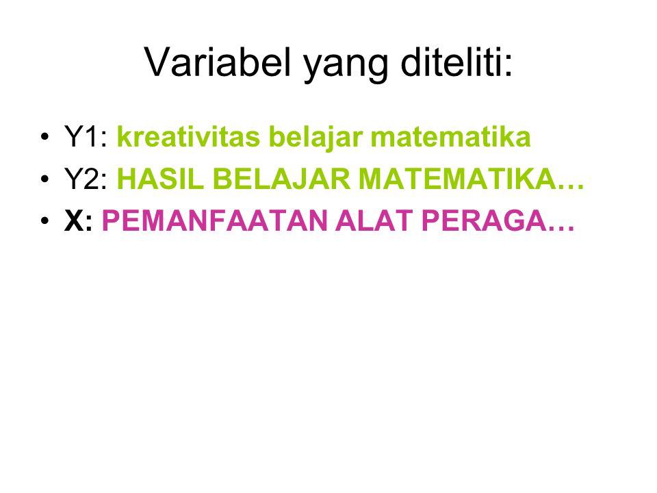Variabel yang diteliti: