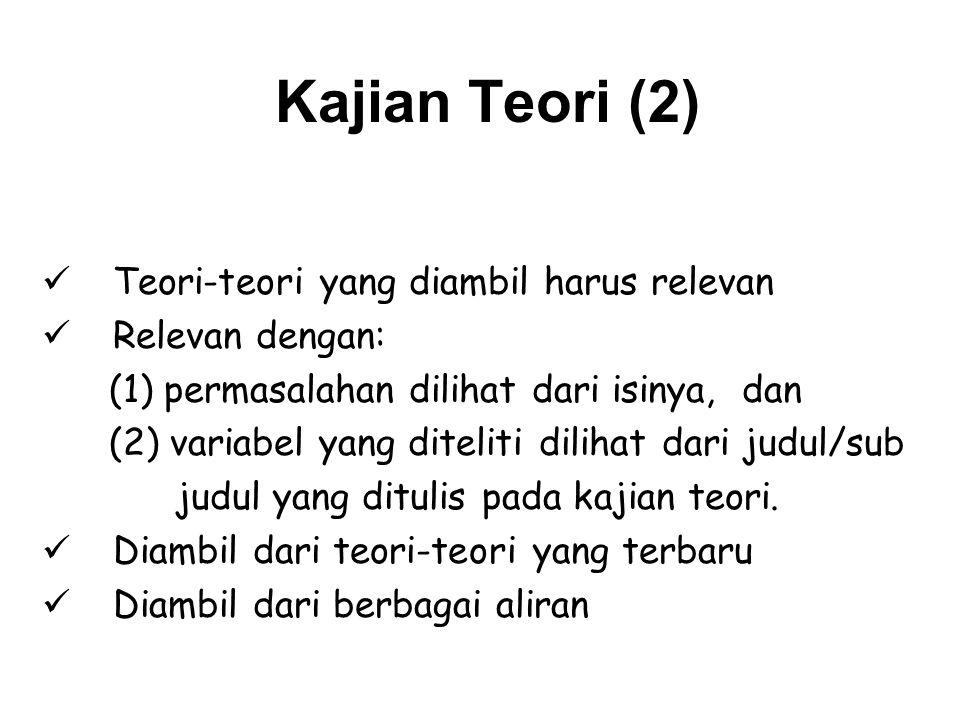 Kajian Teori (2) Teori-teori yang diambil harus relevan