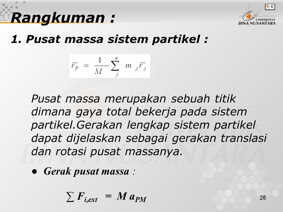 Rangkuman : 1. Pusat massa sistem partikel :