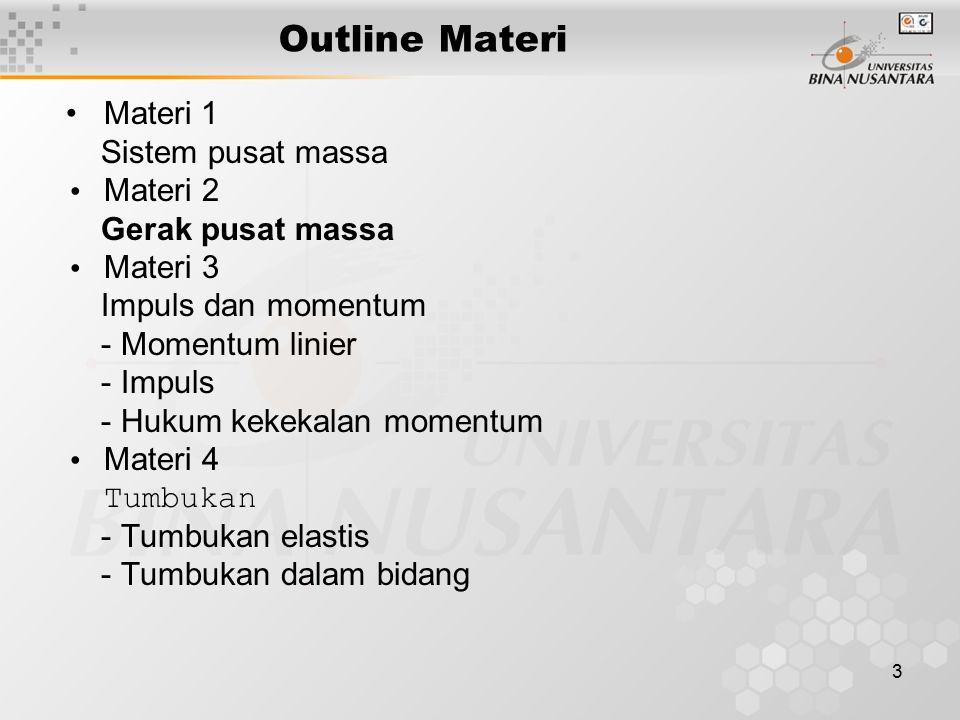 Outline Materi • Materi 1 Sistem pusat massa • Materi 2
