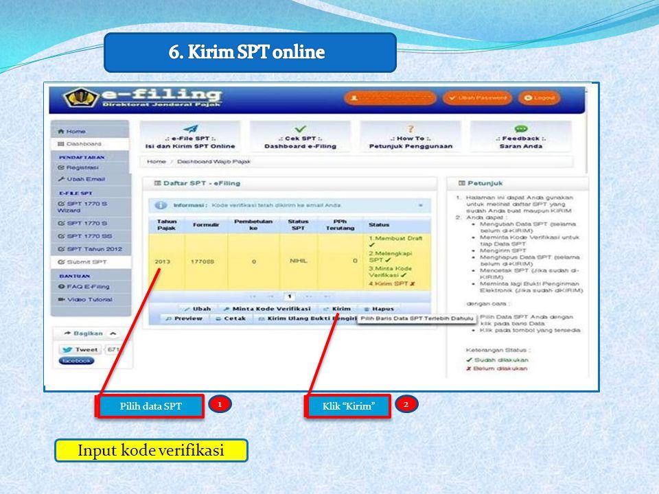 6. Kirim SPT online Input kode verifikasi Pilih data SPT 1