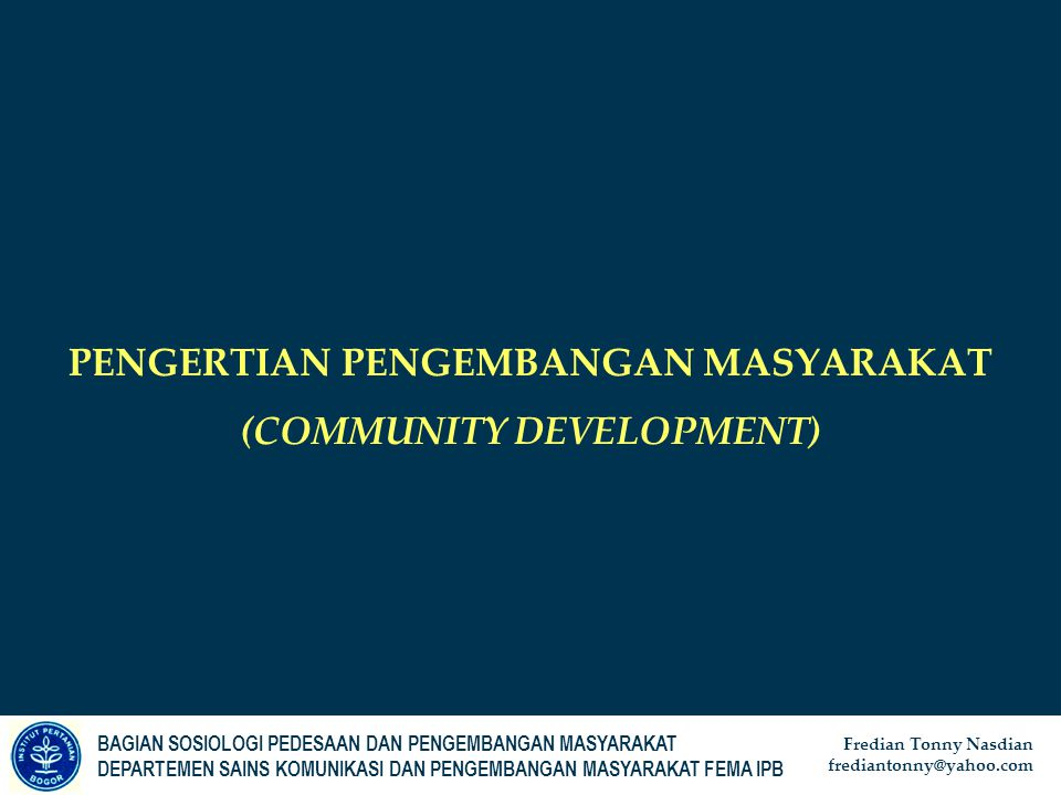 PENGERTIAN PENGEMBANGAN MASYARAKAT (COMMUNITY DEVELOPMENT)