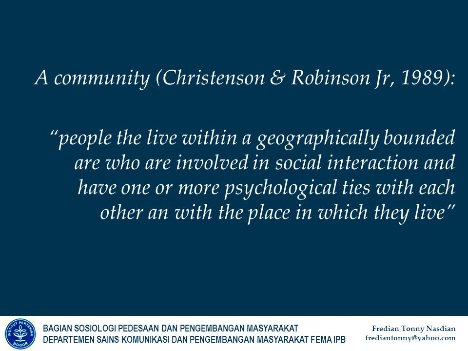 A community (Christenson & Robinson Jr, 1989):