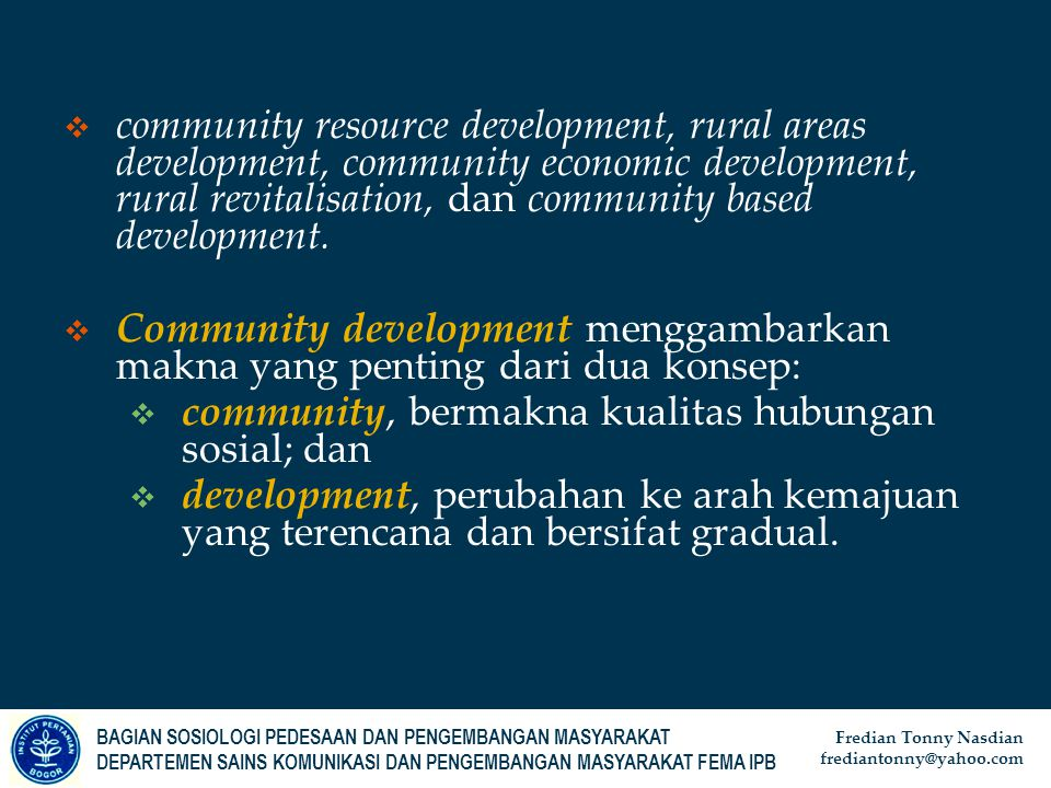 community resource development, rural areas development, community economic development, rural revitalisation, dan community based development.