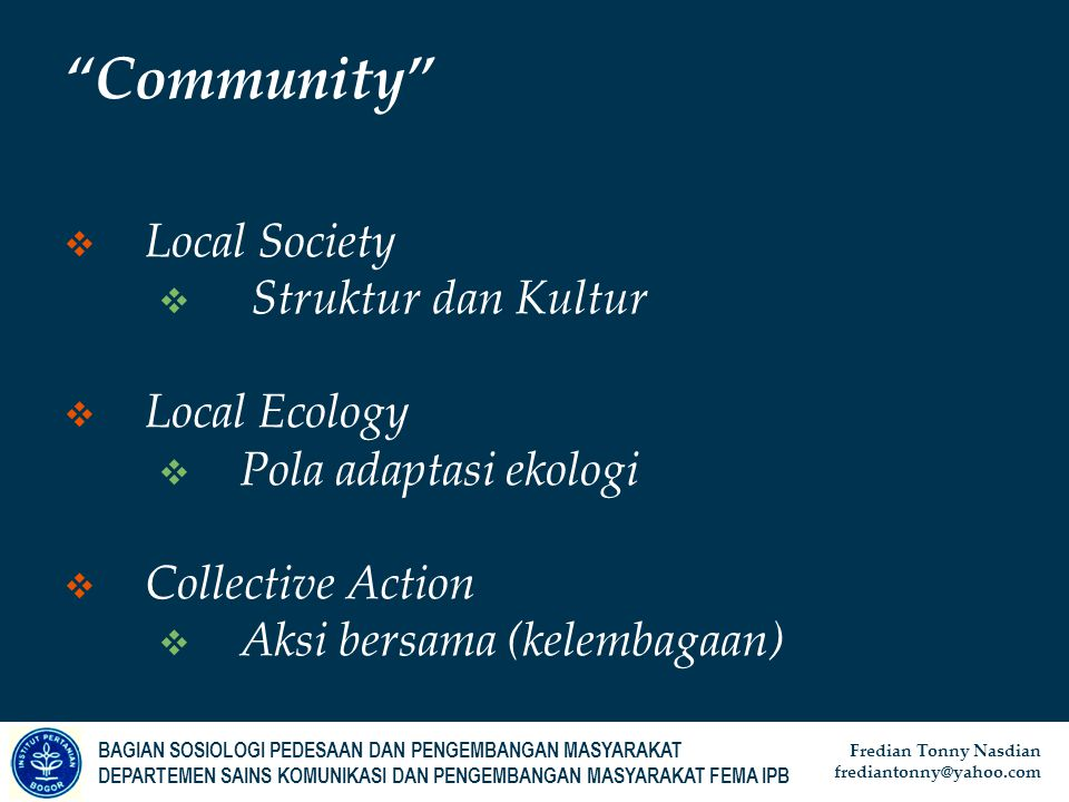 Community Local Society Struktur dan Kultur Local Ecology