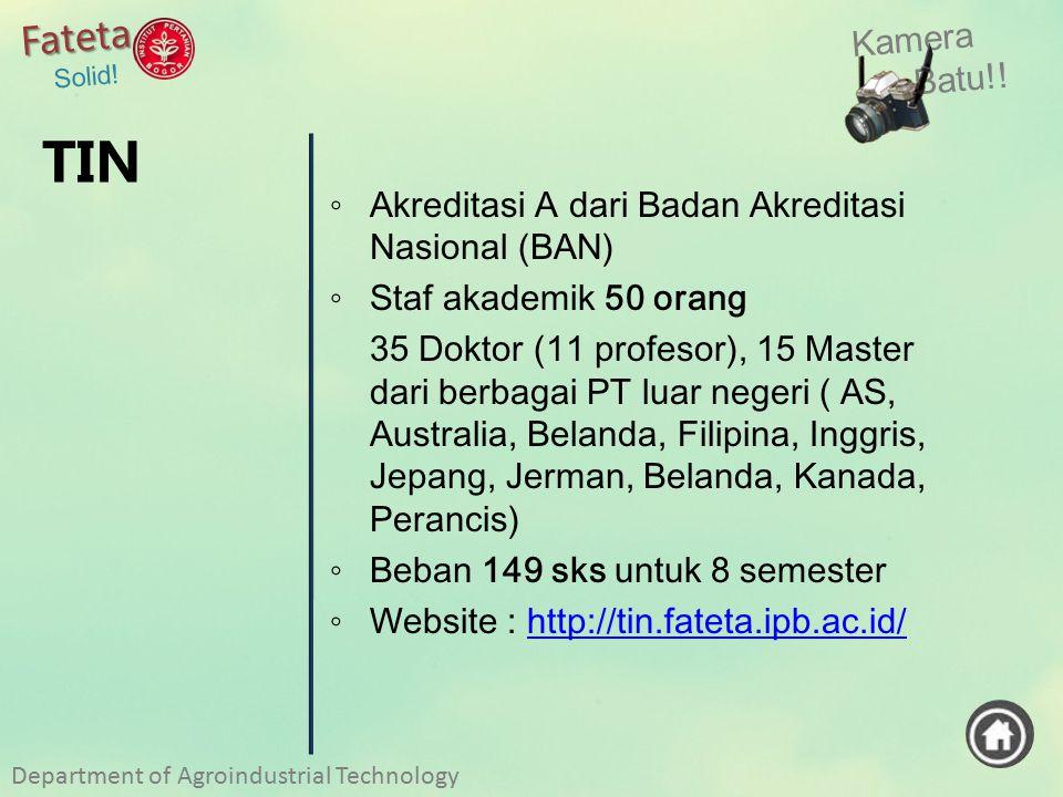 Fateta Solid! Kamera. Batu!! TIN. Akreditasi A dari Badan Akreditasi Nasional (BAN) Staf akademik 50 orang.