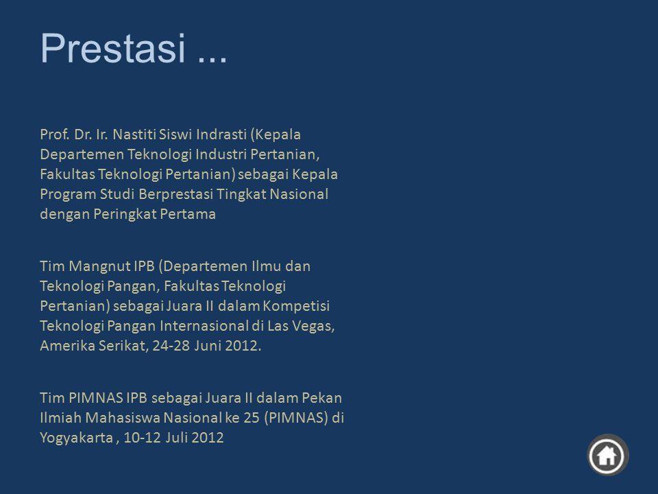 Prof. Dr. Ir. Nastiti Siswi Indrasti (Kepala Departemen Teknologi Industri Pertanian, Fakultas Teknologi Pertanian) sebagai Kepala Program Studi Berprestasi Tingkat Nasional dengan Peringkat Pertama