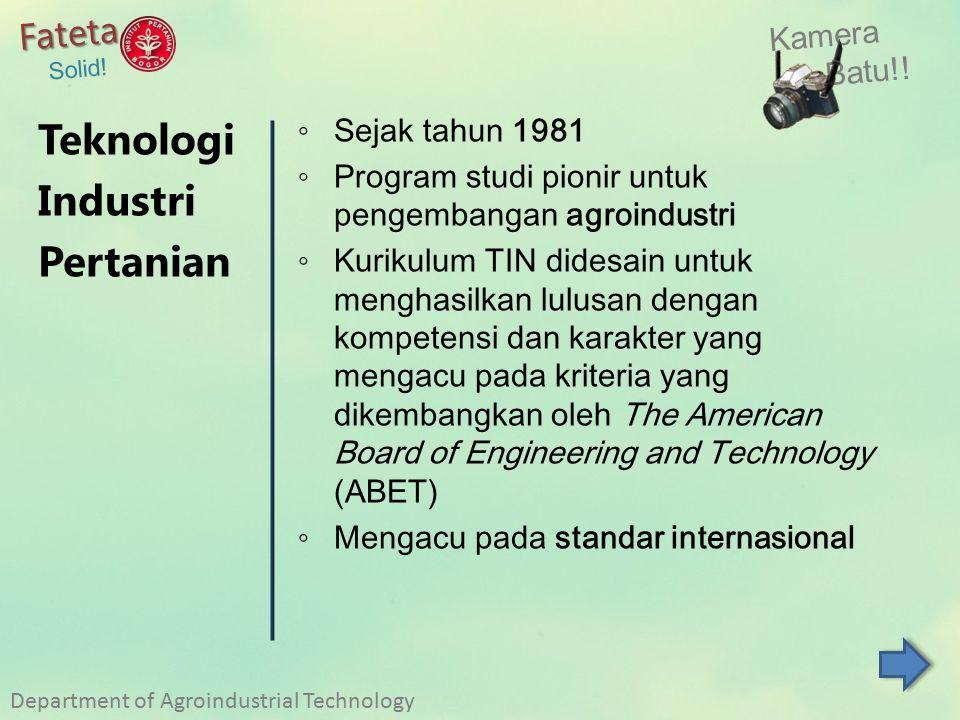 Teknologi Industri Pertanian Fateta Kamera Batu!! Sejak tahun 1981