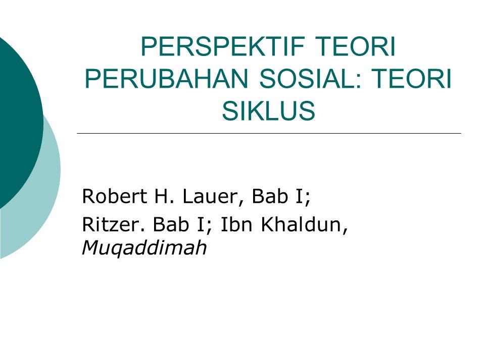 PERSPEKTIF TEORI PERUBAHAN SOSIAL: TEORI SIKLUS