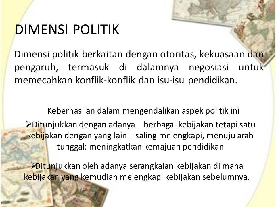 Keberhasilan dalam mengendalikan aspek politik ini