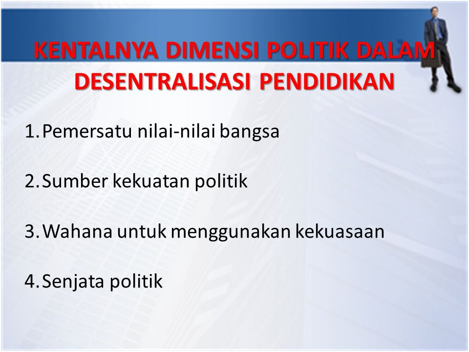 KENTALNYA DIMENSI POLITIK DALAM DESENTRALISASI PENDIDIKAN