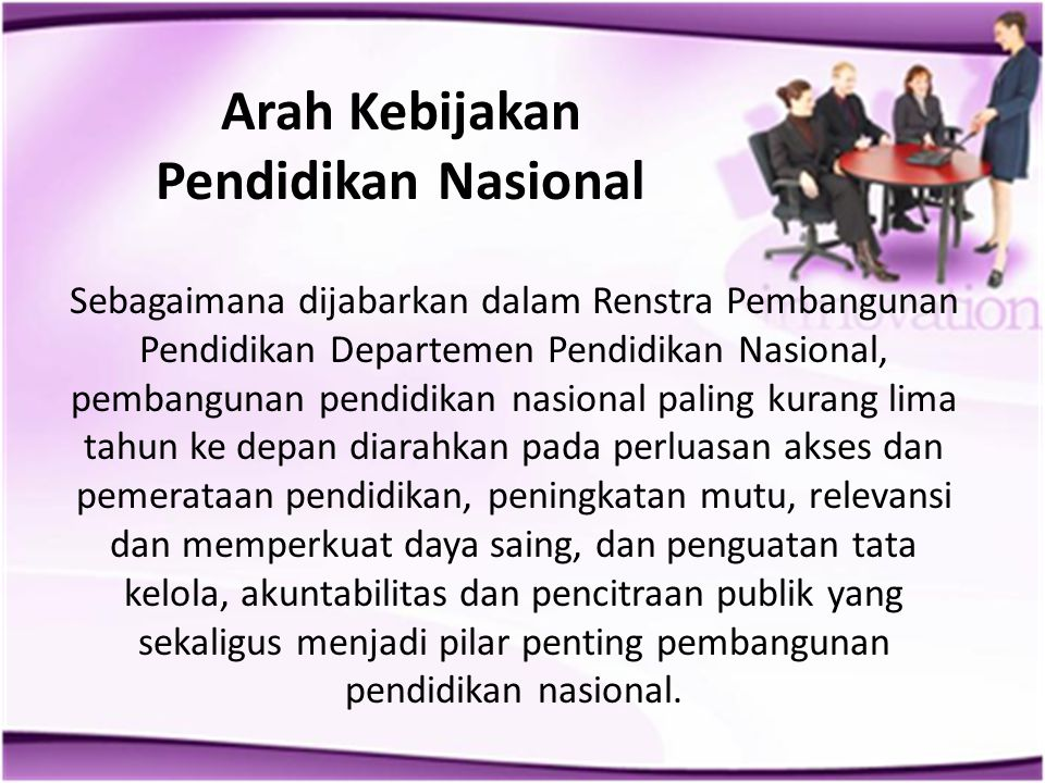 Arah Kebijakan Pendidikan Nasional