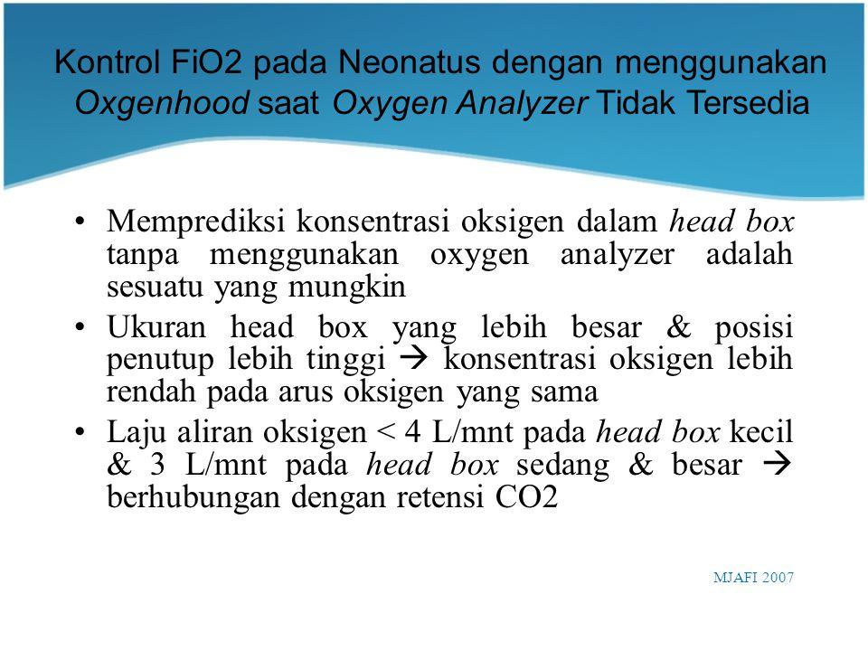 Kontrol FiO2 pada Neonatus dengan menggunakan Oxgenhood saat Oxygen Analyzer Tidak Tersedia