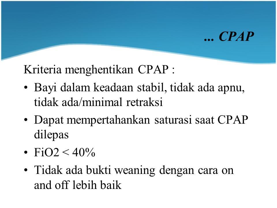 ... CPAP Kriteria menghentikan CPAP :