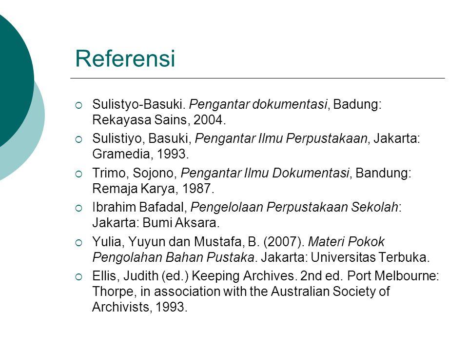 Referensi Sulistyo-Basuki. Pengantar dokumentasi, Badung: Rekayasa Sains, 2004.