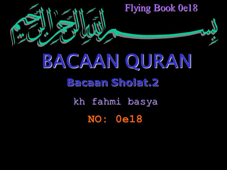 Flying Book 0e18 BACAAN QURAN Bacaan Sholat.2 kh fahmi basya NO: 0e18