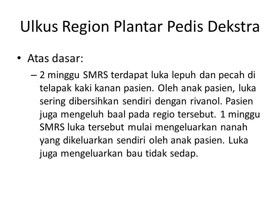 Ulkus Region Plantar Pedis Dekstra