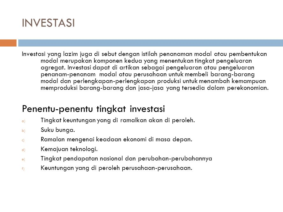 INVESTASI Penentu-penentu tingkat investasi