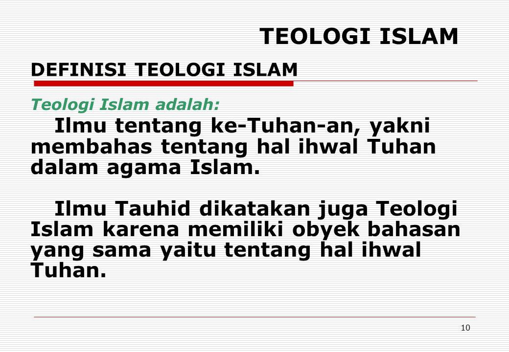 HANDOUT KULIAH TAUHID TEOLOGI ISLAM. DEFINISI TEOLOGI ISLAM. Teologi Islam adalah: