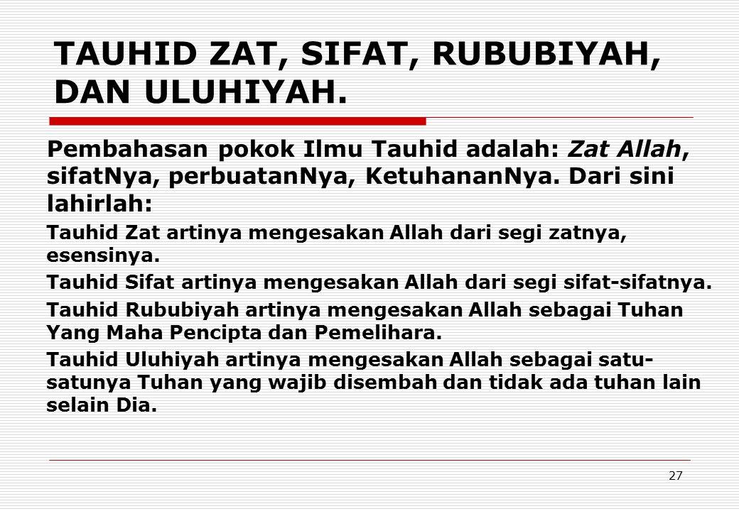 TAUHID ZAT, SIFAT, RUBUBIYAH, DAN ULUHIYAH.