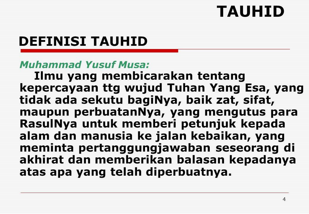 TAUHID DEFINISI TAUHID Muhammad Yusuf Musa: