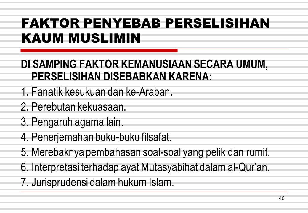 FAKTOR PENYEBAB PERSELISIHAN KAUM MUSLIMIN