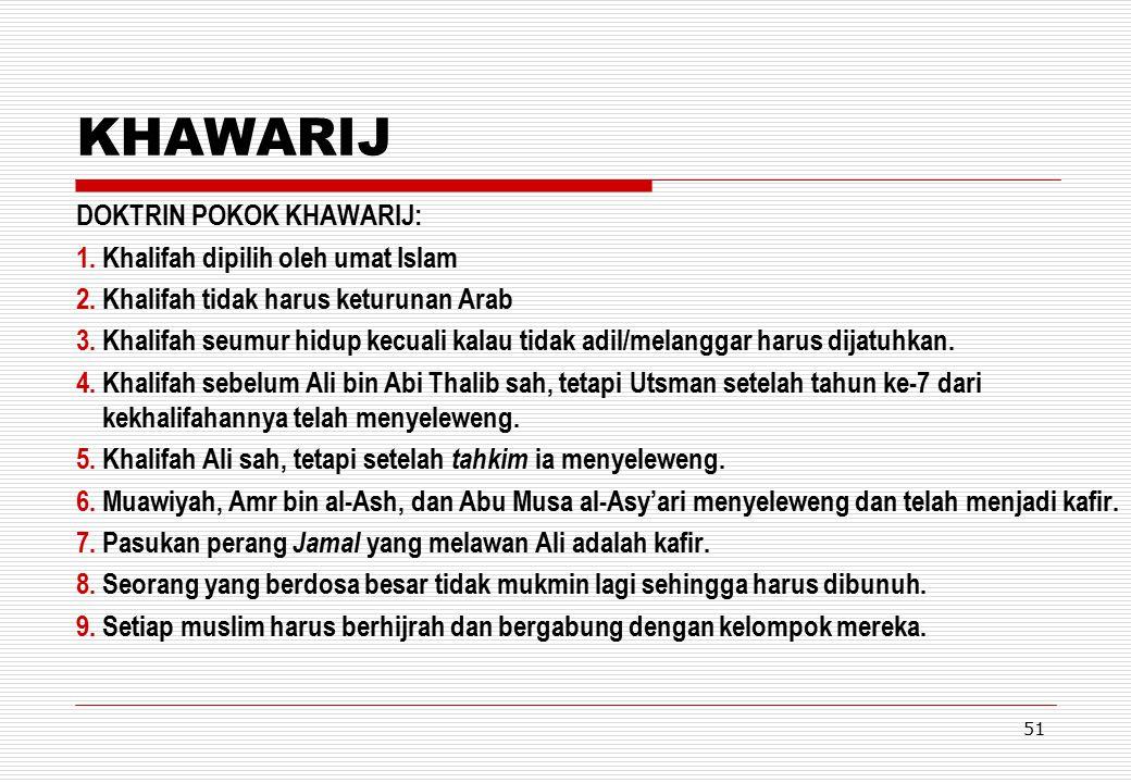 KHAWARIJ DOKTRIN POKOK KHAWARIJ: Khalifah dipilih oleh umat Islam