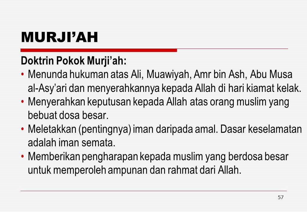 MURJI'AH Doktrin Pokok Murji'ah: