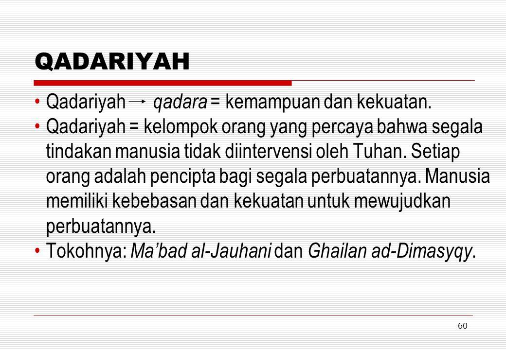 QADARIYAH Qadariyah qadara = kemampuan dan kekuatan.
