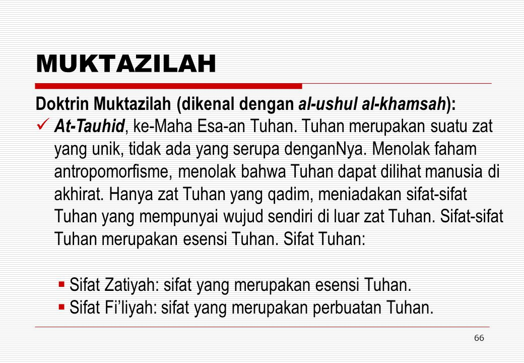 MUKTAZILAH Doktrin Muktazilah (dikenal dengan al-ushul al-khamsah):