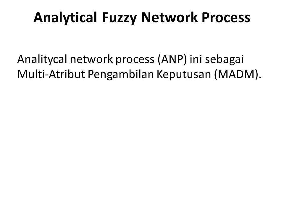 Analytical Fuzzy Network Process