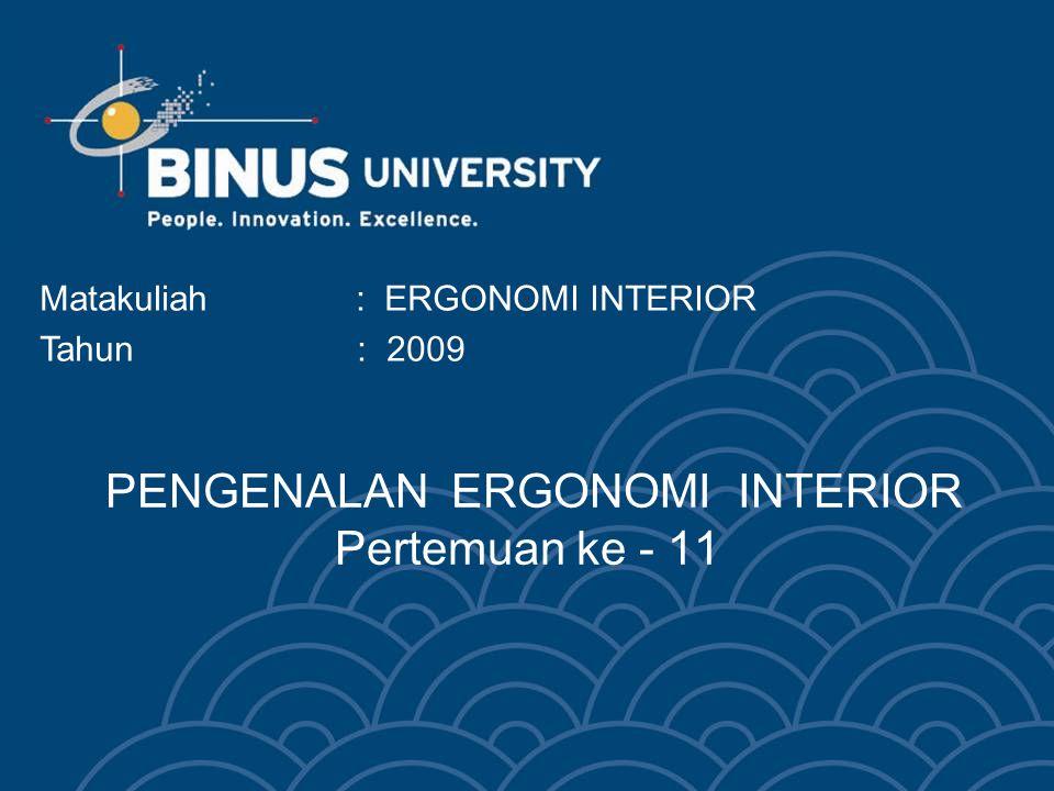 PENGENALAN ERGONOMI INTERIOR Pertemuan ke - 11