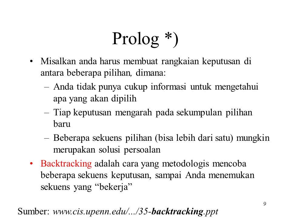 Prolog *) Misalkan anda harus membuat rangkaian keputusan di antara beberapa pilihan, dimana: