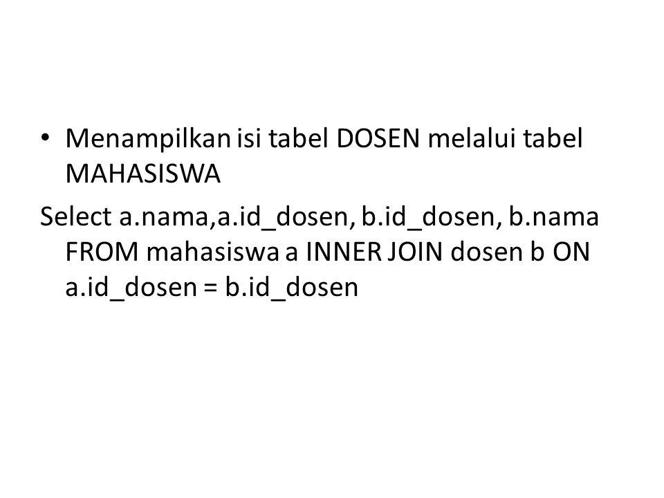 Menampilkan isi tabel DOSEN melalui tabel MAHASISWA