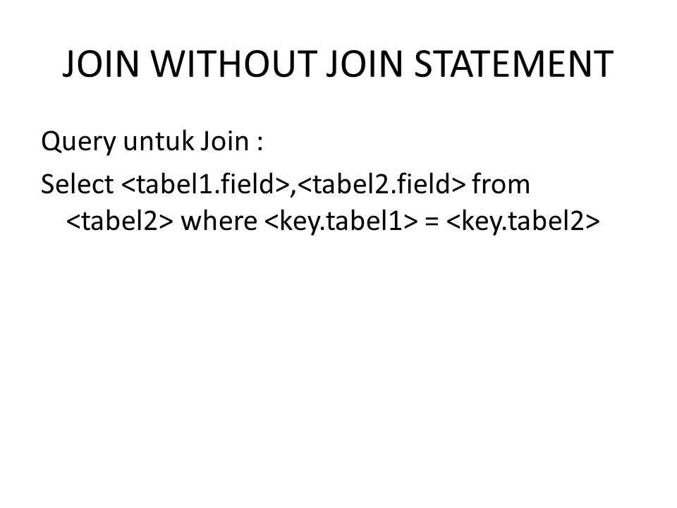 JOIN WITHOUT JOIN STATEMENT