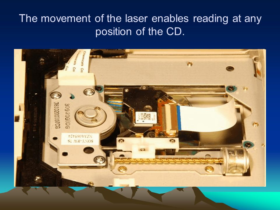 The movement of the laser enables reading at any position of the CD.