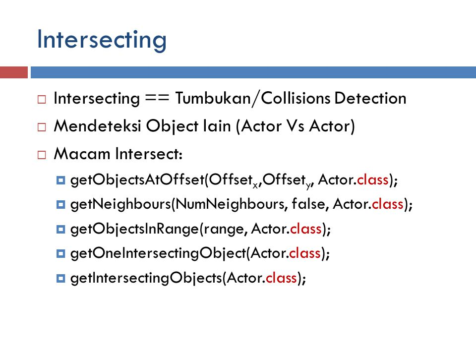 Intersecting Intersecting == Tumbukan/Collisions Detection