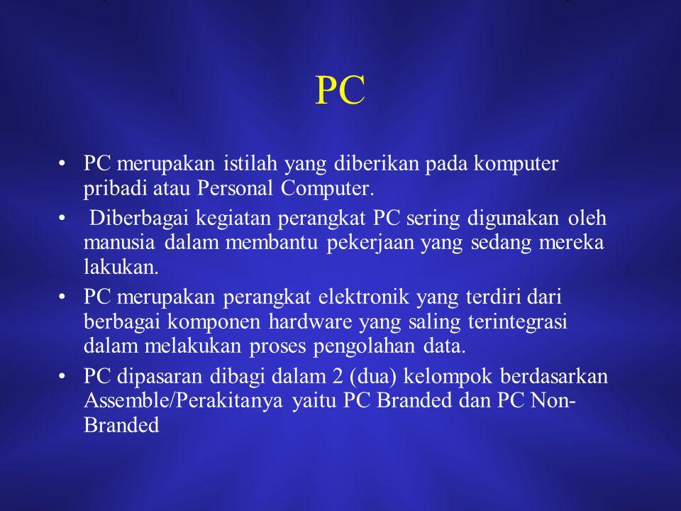PC PC merupakan istilah yang diberikan pada komputer pribadi atau Personal Computer.