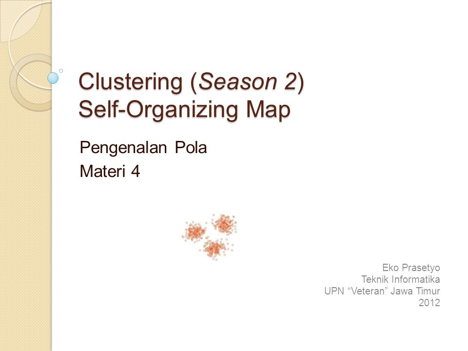 Clustering (Season 2) Self-Organizing Map