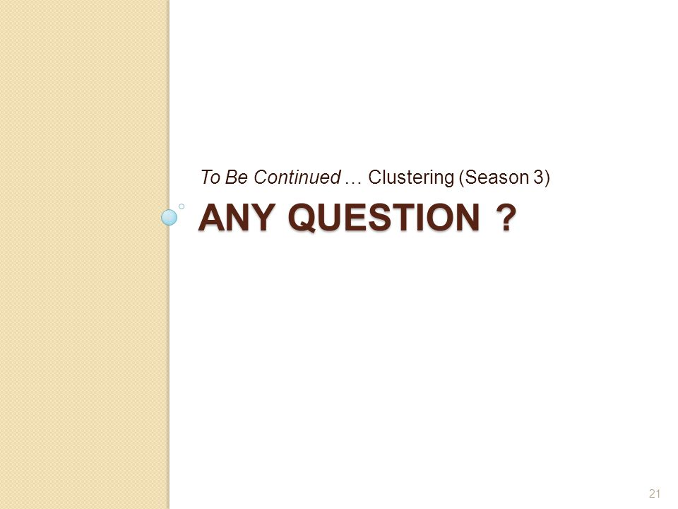 To Be Continued … Clustering (Season 3)