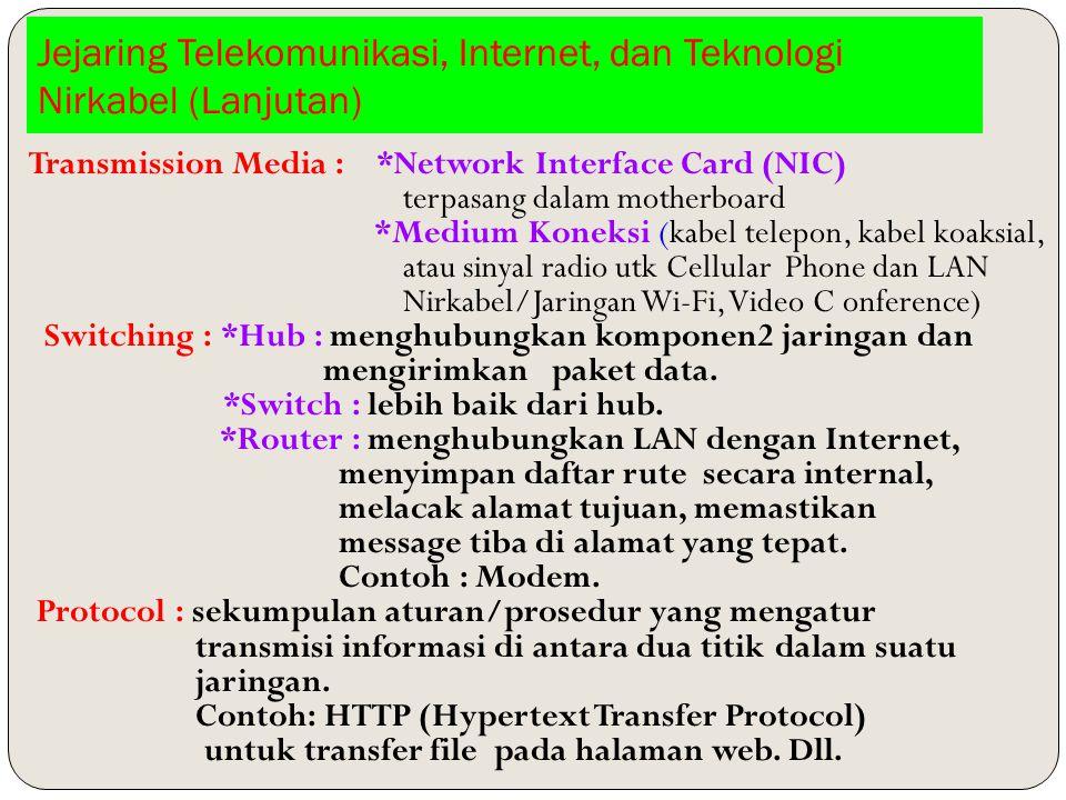 Jejaring Telekomunikasi, Internet, dan Teknologi Nirkabel (Lanjutan)