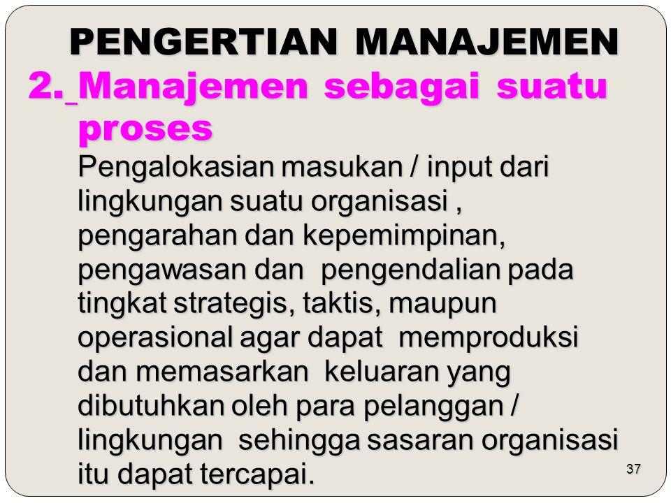 2. Manajemen sebagai suatu proses