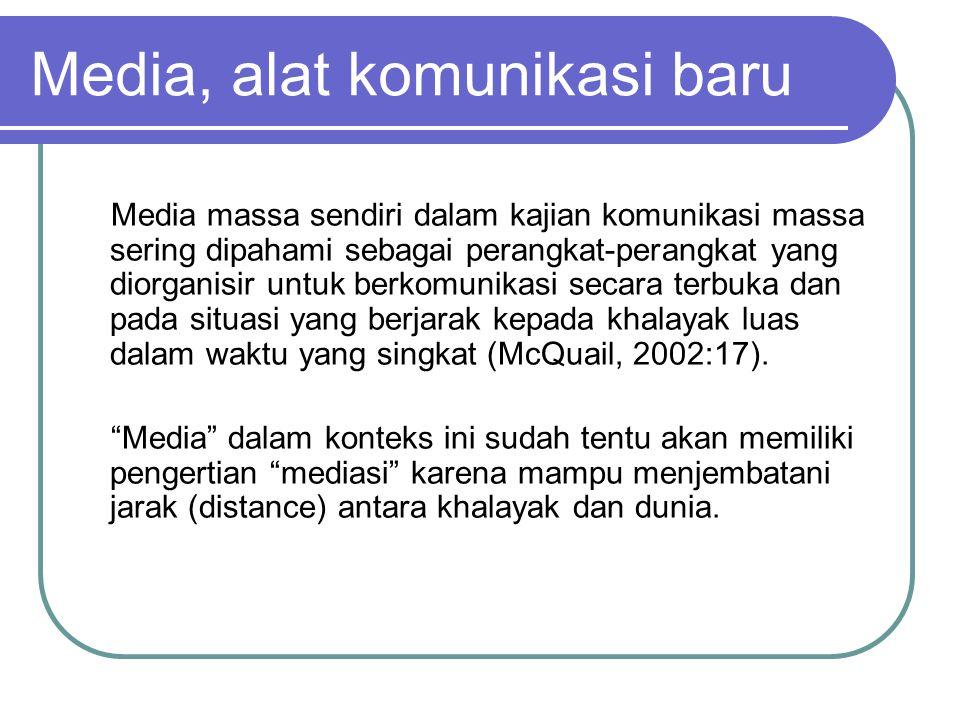 Media, alat komunikasi baru